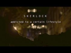 Addicted to A Certain Lifestyle | Sherlock BBC - Holy crap this made me cry. The music and the video were stunning. I love John Watson!