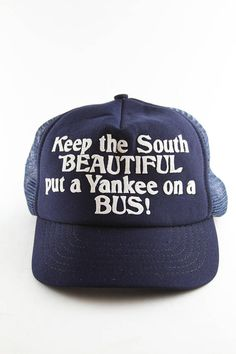 4faafa19b35 Vintage  Keep the South Beautiful put a Yankee on a Baseball Cap