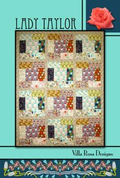 Lady Taylor Quilt Pattern by Villa Rosa Designs