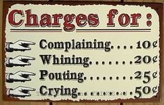 Charges for Whining pouting crying complaining