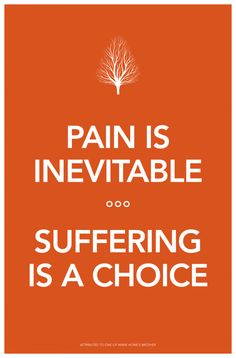 Suffering is a choice