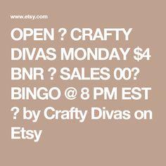 OPEN 👠 CRAFTY DIVAS MONDAY $4 BNR 👠 SALES 00👠 BINGO @ 8 PM EST 👠 by Crafty Divas on Etsy