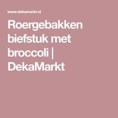 Roergebakken biefstuk met broccoli | DekaMarkt Food And Drink, Cooking Recipes, Lunch, Dinner, Dining, Chef Recipes, Eat Lunch, Food Dinners