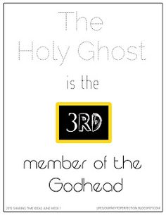 Life's Journey To Perfection: LDS Sharing Time Ideas for June 2015 Week 1: The Holy Ghost is the third member of the Godhead.