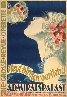 Poster, 1920. http://fleetingfancies.tumblr.com/post/12525704258/noonesnemesis-heut-bin-ich-verliebt-josef