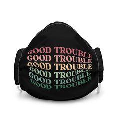 Good Trouble Quotes, Retro Cool Statement / Premium face mask - White