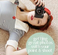 Tips for better photos with your point & shoot..