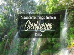 5 Awesome Things to Do in Cienfuegos, Cuba | CosmosMariners.com