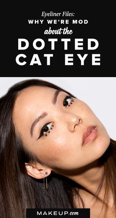 Give the cat eye makeup look a spin with this updated dotted eyeliner look. This tutorial is easy and pretty, so give it a try.