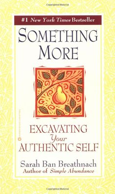 Something More: Excavating Your Authentic Self by Sarah Ban Breathnach