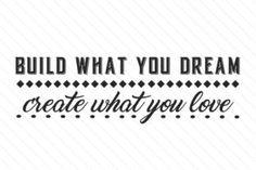 Build what you dream create what you love - Creative Fabrica