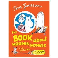 The Book About Moomin, Mymble and Little My Tove Jansson (English version by Sophie Hannah) Originally: Hur gick det sen, 1952 pubbed in English in lots of versions the latest being from Drawn and Quarterly's Enfant imprint, 2009 Cool Books, I Love Books, Books To Read, My Books, Moomin Books, Tove Jansson, Vintage Children's Books, Vintage Kids, Vintage Comics
