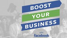 #FacebookBusiness: Boost Your #Business With #Facebook