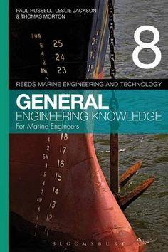 Reeds Vol 8 General Engineering Knowledge for Marine Engineers (Reeds Marine Engineering and Technology Series)