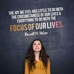 One of my favorite quotes from this last conference!!! #happiness #joy #focus #perspective #attitude #ldsconf