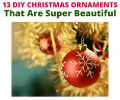 13 DIY Christmas ornaments that are super beautiful. 13 Ultimate DIY Christmas ornaments that are magically beautiful. Christmas Decorations Diy For Teens, Cool Christmas Trees, Christmas Tree Themes, Diy Christmas Ornaments, Christmas Baby, Christmas Cookies, Photo Xmas Cards, Baby Photos, Beautiful