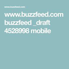 www.buzzfeed.com buzzfeed _draft 4528998 mobile