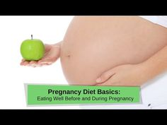 Pregnancy Diet Basics: Eating Well Before and During Pregnancy goldcoastchiropractor.com