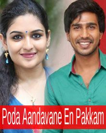 Download Poda Aandavane En Pakkam Movie Video Songs From Dontbecrude Com It Is An Upcoming Tamil Movie