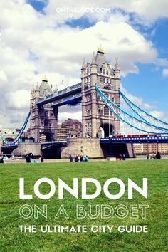 London on a budget – The ultimate city guide - not sure about the ultimate part…