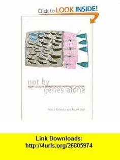 Not by Genes Alone How Culture Transformed Human Evolution (9780226712123) Peter J. Richerson, Robert Boyd , ISBN-10: 0226712125  , ISBN-13: 978-0226712123 ,  , tutorials , pdf , ebook , torrent , downloads , rapidshare , filesonic , hotfile , megaupload , fileserve