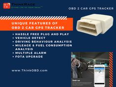 OBD 2 Car GPS Tracker – A simple  Plug & Play Device  Perform real-time tracking with reports to help you keep track of your driving behavior and vehicle location. GEO-fencing along with complete trip reports & lots of other safety features.  To place bulk orders and to know more about the product,  visit our website:-http://www.thinkobd.com