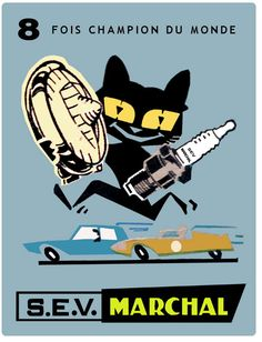 SEV Marchal Cat Posters, Poster Ads, Car Parts And Accessories, Retro Logos, Car Logos, Custom Bikes, Vintage Advertisements, Vintage Posters, Vintage Cars