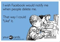 YES...people who delete and block me! And this includes Pinterest, twitter and Instagram.