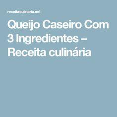 Queijo Caseiro Com 3 Ingredientes – Receita culinária