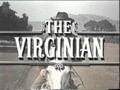 Theme tune to The Virginian....James Drury...happy days!