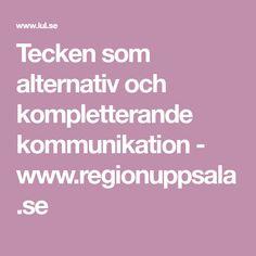 Tecken som alternativ och kompletterande kommunikation - www.regionuppsala.se