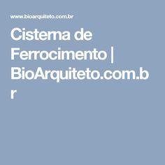 Cisterna de Ferrocimento | BioArquiteto.com.br
