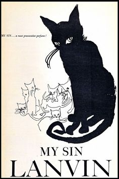 """Cat - Advertisement for Lanvin's """"My Sin"""" perfume, 1920s.  My mom was given this perfume for her birthday and I remember thinking it (and Evening in Paris) were the height of chic.  I still have a bottle myself"""