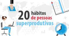 Infográfico: 20 hábitos de pessoas superprodutivas – Academia UOL HOST