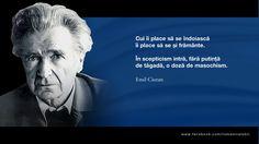 Emil Cioran, Wisdom, Words, Quotes, Romani, Writers, Free, Quotations, Sign Writer