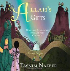 Allah's Gifts by Tasnim Nazeer http://www.amazon.com/dp/0956214177/ref=cm_sw_r_pi_dp_3tiwub082MDF4