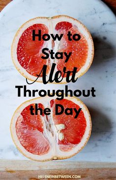 How to Stay Alert Throughout the Day