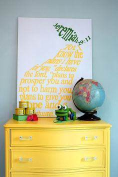 The yellow dresser is nice, but I really LOVE, LOVE, LOVE the painted scripture sign on the wall behind the dresser: very cool. Yellow Dresser, Colored Dresser, Yellow Drawers, Favorite Book Quotes, Favorite Things, Mellow Yellow, Bright Yellow, Nursery Neutral, Kid Spaces