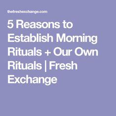 5 Reasons to Establish Morning Rituals + Our Own Rituals | Fresh Exchange