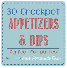 30 Crockpot Appetizers and Dips - Got a summer party planned? No need to heat up the oven with these appetizers & dips!!