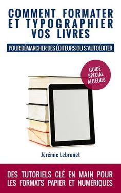 """""""Comment formater et typographier vos livres"""", guide pratique spécial auteurs de Jérémie Lebrunet. Vous êtes sur le point d'écrire un roman, de l'envoyer à un éditeur ou alors de vous autoéditer en numérique et en papier ? Vous vous demandez comment mettre en page votre fichier : titres, en-têtes, pieds de page, sommaire, pages de début et pages de fin ? Comment gérer dialogues, guillemets, tirets, espaces insécables et italique ? Avec ce guide, vous saurez présenter votre livre comme un pro…"""