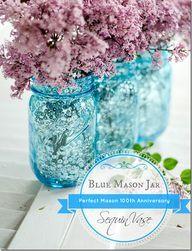 Blue Mason Jar Sequin Vase - 100th Anniversary Heritage Collection #masonjars #masonjarcraftslove