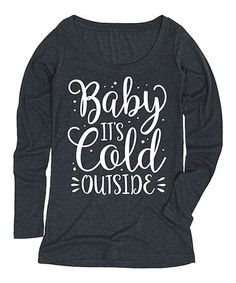 Another great find on #zulily! Heather Blue 'Baby Its Cold Outside' Long-Sleeve Tee #zulilyfinds
