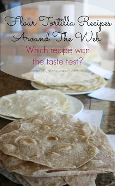 Test to see which homemade tortilla recipe is best.
