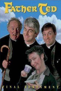 I'm #Grateful for - things that make me laugh until I fall down!      Father Ted (1995–1998) Crazy sitcom about 3 priests and their housekeeper who live on Craggy Island, not the peaceful and quiet part of Ireland it seems!