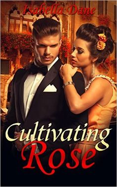 DOMINATION: Cultivating Rose (Billionaire Domination and Submission Romance) (Dominant Billionaire Menage Short Stories Book 2) - Kindle edition by Isabella Dane. Contemporary Romance Kindle eBooks @ Amazon.com.