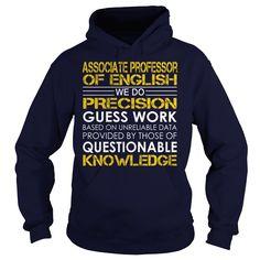 Associate Professor of English We Do Precision Guess Work Knowledge T-Shirts, Hoodies. GET IT ==► https://www.sunfrog.com/Jobs/Associate-Professor-of-English--Job-Title-Navy-Blue-Hoodie.html?41382