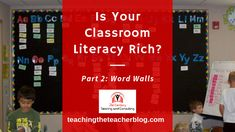 Is Your Classroom Literacy Rich? Part Overview Pre School, High School, The English Patient, Word Online, Physical Environment, Word Up, A Classroom, Literacy Activities, Love Words