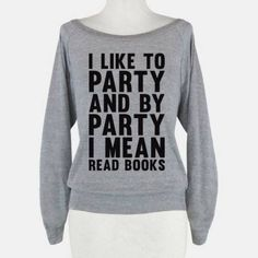 Books are more exciting and contain more catching events than any party could ever have