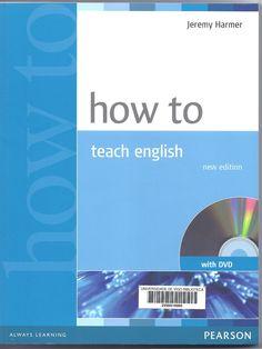 How to teach English / Jeremy Harmer